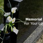 Memorial Options for Your Loved Ones